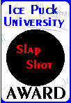 Ice Puck University SlapShot Award